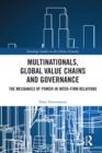 Multinationals, Global Value Chains and Governance : The Mechanics of Power in Inter-firm Relations - eBook