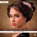 Historical Wig Styling: Victorian to the Present - eBook