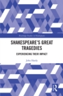 Shakespeare's Great Tragedies : Experiencing Their Impact - eBook