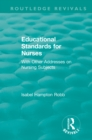 Educational Standards for Nurses : With Other Addresses on Nursing Subjects - eBook