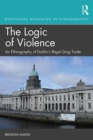 The Logic of Violence : An Ethnography of Dublin's Illegal Drug Trade - eBook