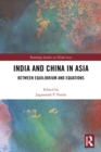 India and China in Asia : Between Equilibrium and Equations - eBook