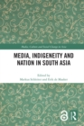 Media, Indigeneity and Nation in South Asia - eBook