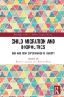 Child Migration and Biopolitics : Old and New Experiences in Europe - eBook
