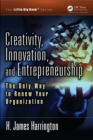 Creativity, Innovation, and Entrepreneurship : The Only Way to Renew Your Organization - eBook