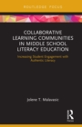Collaborative Learning Communities in Middle School Literacy Education : Increasing Student Engagement with Authentic Literacy - eBook