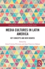 Media Cultures in Latin America : Key Concepts and New Debates - eBook