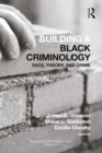 Building a Black Criminology, Volume 24 : Race, Theory, and Crime - eBook
