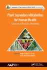 Plant Secondary Metabolites for Human Health : Extraction of Bioactive Compounds - eBook