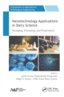 Nanotechnology Applications in Dairy Science : Packaging, Processing, and Preservation - eBook