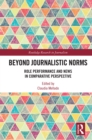 Beyond Journalistic Norms : Role Performance and News in Comparative Perspective - eBook