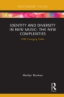 Identity and Diversity in New Music : The New Complexities - eBook