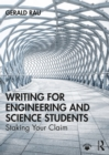 Writing for Engineering and Science Students : Staking Your Claim - eBook