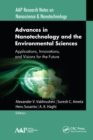 Advances in Nanotechnology and the Environmental Sciences : Applications, Innovations, and Visions for the Future - eBook