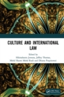 Culture and International Law : Proceedings of the International Conference of the Centre for International Law Studies (CILS 2018), October 2-3, 2018, Malang, Indonesia - eBook