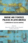 Marine and Fisheries Policies in Latin America : A Comparison of Selected Countries - eBook