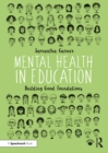 Mental Health in Education : Building Good Foundations - eBook
