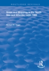 Ships and Shipping in the North Sea and Atlantic, 1400-1800 - eBook