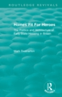 Homes Fit For Heroes : The Politics and Architecture of Early State Housing in Britain - eBook