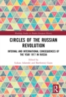 Circles of the Russian Revolution : Internal and International Consequences of the Year 1917 in Russia - eBook