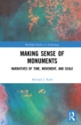 Making Sense of Monuments : Narratives of Time, Movement, and Scale - eBook