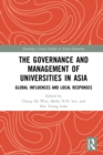 The Governance and Management of Universities in Asia : Global Influences and Local Responses - eBook