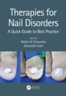 Therapies for Nail Disorders : A Quick Guide to Best Practice - eBook