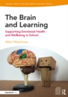 The Brain and Learning : Supporting Emotional Health and Wellbeing in School - eBook