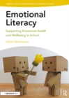Emotional Literacy : Supporting Emotional Health and Wellbeing in School - eBook