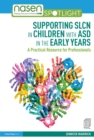 Supporting SLCN in Children with ASD in the Early Years : A Practical Resource for Professionals - eBook