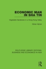 Economic Man in Sha Tin : Vegetable Gardeners in a Hong Kong Valley - eBook