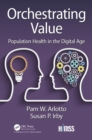 Orchestrating Value : Population Health in the Digital Age - eBook