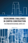 Overcoming Challenges in Corpus Construction : The Spoken British National Corpus 2014 - eBook