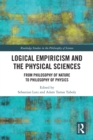 Logical Empiricism and the Physical Sciences : From Philosophy of Nature to Philosophy of Physics - eBook