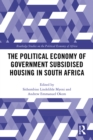 The Political Economy of Government Subsidised Housing in South Africa - eBook