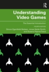 Understanding Video Games : The Essential Introduction - eBook
