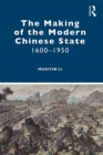 The Making of the Modern Chinese State : 1600-1950 - eBook