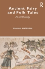 Ancient Fairy and Folk Tales : An Anthology - eBook