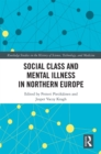 Social Class and Mental Illness in Northern Europe - eBook