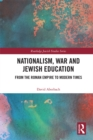 Nationalism,  War and Jewish Education : From the Roman Empire to Modern Times - eBook