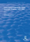 Local Government in European Overseas Empires, 1450-1800 : Part II - eBook