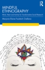 Mindful Ethnography : Mind, Heart and Activity for Transformative Social Research - eBook