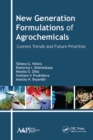 New Generation Formulations of Agrochemicals : Current Trends and Future Priorities - eBook