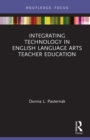 Integrating Technology in English Language Arts Teacher Education - eBook