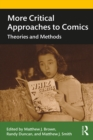 More Critical Approaches to Comics : Theories and Methods - eBook