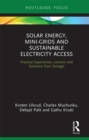 Solar Energy, Mini-grids and Sustainable Electricity Access : Practical Experiences, Lessons and Solutions from Senegal - eBook