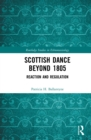 Scottish Dance Beyond 1805 : Reaction and Regulation - eBook