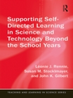 Supporting Self-Directed Learning in Science and Technology Beyond the School Years : Beyond the School Years - eBook