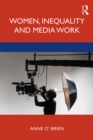 Women, Inequality and Media Work - eBook