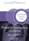 Pediatric Emergency Medicine : Illustrated Clinical Cases, Second Edition - eBook